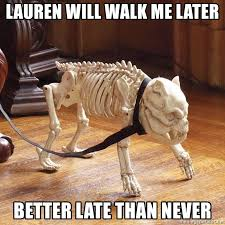 Walk the Dog skeleton   Better late than never [text]